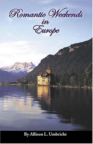 Romantic Weekends in Europe