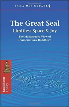 Book The Great Seal: Limitless Space & Joy: The Mahamudra View of Diamond Way Buddhism by Nydahl, Lama Ole, Dorje, 3rd Karmapa, Rangjung(October 17, 2011)