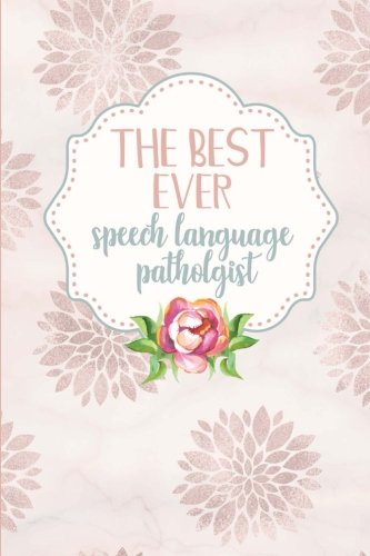 The Best Ever Speech Language Pathologist: 6x9 Blank Lined Notebook: Speech Therapist Gifts - Cute SLP Journal Gift for Women - Pink Rose Gold Mandalas (Speech Therapy Series) (Volume 8)