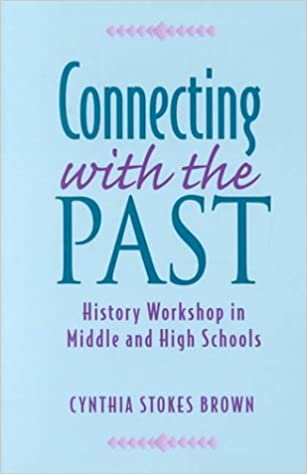 image for Connecting with the Past: History Workshop in Middle and High Schools