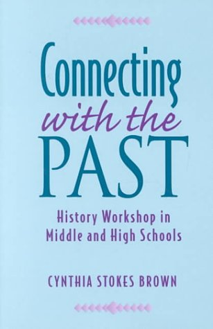 Connecting with the Past: History Workshop in Middle and High Schools