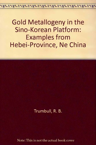 Gold Metallogeny in the Sino-Korean Platform: Examples from Hebei-Province, Ne China