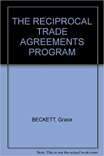 Reciprocal Trade Agreements Program By Grace Beckett Published By
