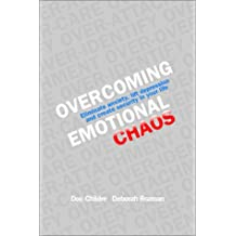 Overcoming Emotional Chaos: Eliminate Anxiety, Lift Depression, and Create Security in Your Life with Other