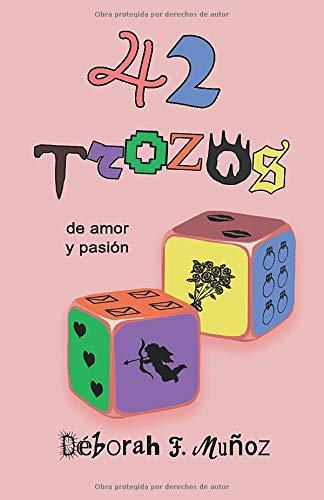 42 trozos de amor y pasión por Déborah F. Muñoz