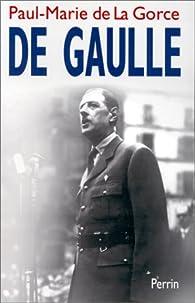 De Gaulle par Paul-Marie de la Gorce