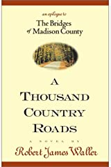 A Thousand Country Roads: An Epilogue to The Bridges of Madison County Hardcover