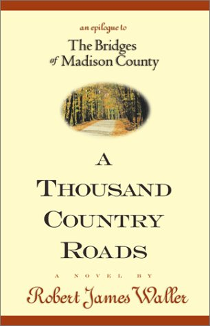 A Thousand Country Roads: An Epilogue to The Bridges of Madison County