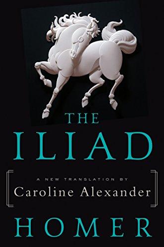 The Iliad: A New Translation by Caroline Alexander cover