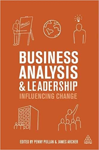 Amazon.com: Business Analysis And Leadership: Influencing Change  (9780749468620): Penny Pullan, James Archer: Books
