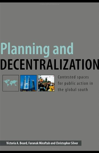Planning and Decentralization: Contested Spaces for Public Action in the Global South