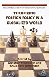 img - for Theorizing Foreign Policy in a Globalized World(Hardback) - 2015 Edition book / textbook / text book