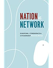 Nation as Network: Diaspora, Cyberspace, and Citizenship