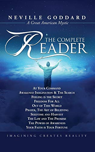 Neville Goddard: The Complete Reader by Audio Enlightenment
