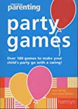 """""""Practical Parenting"""" Party Games: Over 90 Games to Make Your Children's Party Go with a Swing!"""