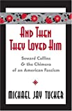 And Then They Loved Him, Michael Jay Tucker, 0820479101