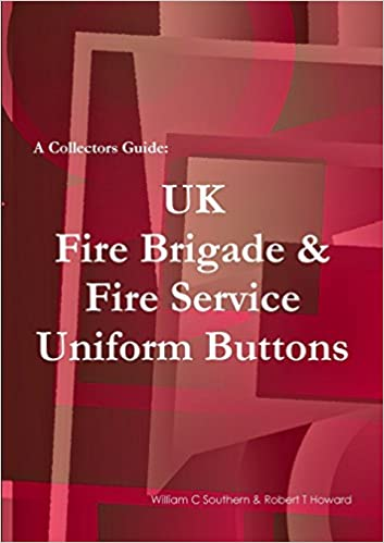 A Collectors Guide: Uk Fire Brigade & Fire Service Uniform Buttons