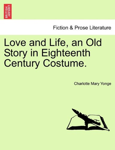 Download Love and Life, an Old Story in Eighteenth Century Costume. Vol. II ebook