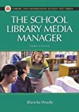 The School Library Media Manager, Blanche Woolls, 1591581826