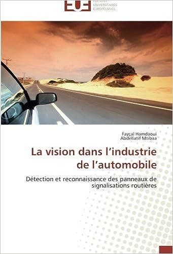 La vision dans l'industrie de l'automobile: Détection et reconnaissance des panneaux de signalisations routières (Omn.Univ.Europ.)