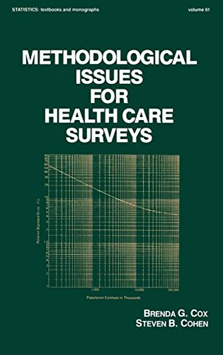 Methodological Issues for Health Care Surveys (Statistics: A Series of Textbooks and Monographs)