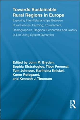 Towards Sustainable Rural Regions in Europe: Exploring Inter-Relationships Between Rural Policies, Farming, Environment, Demographics, Regional Studies in Development and Society