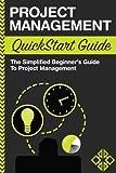 Project Management: QuickStart Guide - The