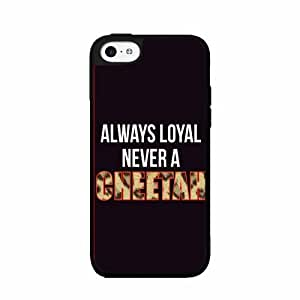 Always Loyal Never A Cheetah - 2-Piece Dual Layer High Impact Phone Case Back Cover (iPhone 5/5s)