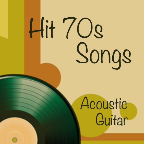 Hit Songs from the 70s: Solo Acoustic Guitar