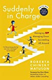 img - for Suddenly in Charge 2nd Edition: Managing Up Managing Down Succeeding All Around book / textbook / text book