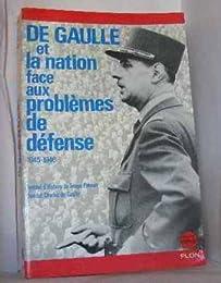 De Gaulle et la nation face aux problèmes de défense