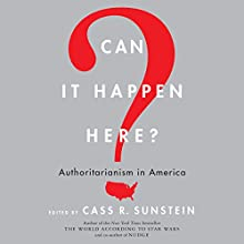 Can It Happen Here?: Authoritarianism in America Audiobook by Cass R. Sunstein Narrated by Kaleo Griffith