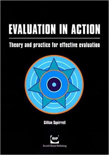 Evaluation in Action: Theory and Practice for Effective Evaluation