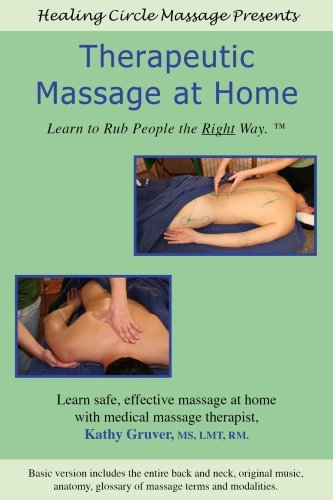 Therapeutic Massage at Home: Learn to Rub People The right way ()