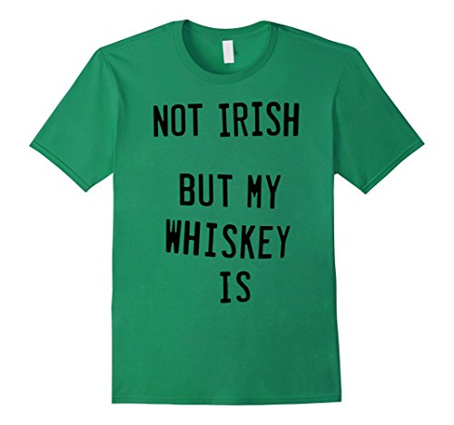 Men's Ripple Junction Not Irish But My Whiskey Is Medium Kelly Green, St Patrick's Day clothing, holiday, style, Irish, fashion, man, women