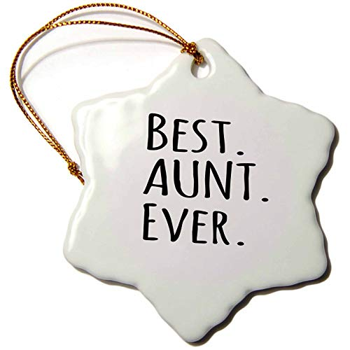 3dRose InspirationzStore Typography - Best Aunt Ever for relatives and honorary Aunts and Great Aunties - black text - 3 inch Snowflake Porcelain Ornament (orn_151474_1)