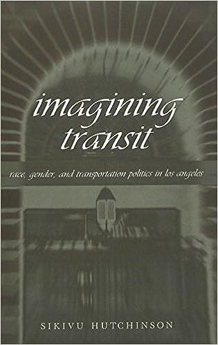 Imagining Transit and Transportation Politics in Los Angeles Race Gender