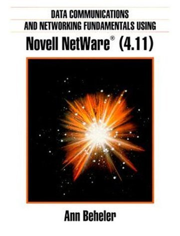 Data Communications & Networking Using Novell Netware 4.11 by Beheler, Ann (1999) Paperback by Prentice Hall