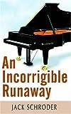 An Incorrigible Runaway