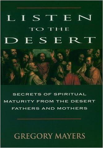 Listen to the Desert: Secrets of Spiritual Maturity from the Desert