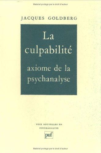 La culpabilité, axiome de la psychanalyse Broché – 1 septembre 1985 Jacques Goldberg 2130390471 Psychologie-Psychanalyse