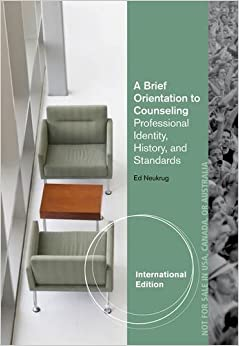 Book A Brief Orientation to Counseling: Professional Identity, History and Standards by Edward S. Neukrug (2013-01-31)
