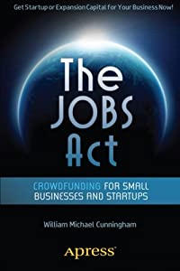 The JOBS Act: Crowdfunding for Small Businesses and Startups by Apress