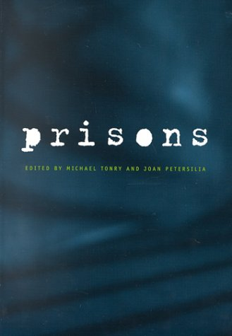 Crime and Justice, Volume 26: Prisons (Crime and Justice: A Review of Research)