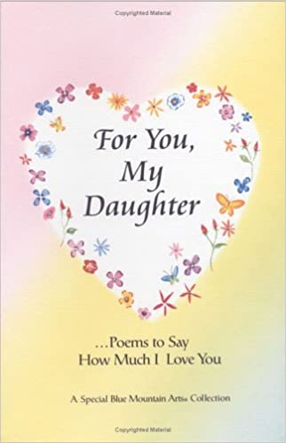 For You, My Daughter: Poems That Say How Much I Love You, a Special