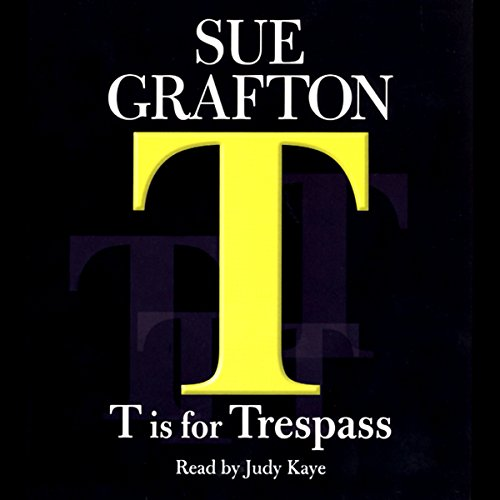 T Is for Trespass: A Kinsey Millhone Mystery by Random House Audio