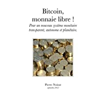 Bitcoin, monnaie libre (French Edition)