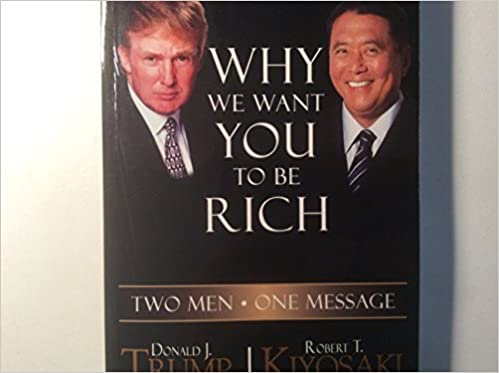 Why We Want You To Be Rich Two Men One Message Donald J Trump