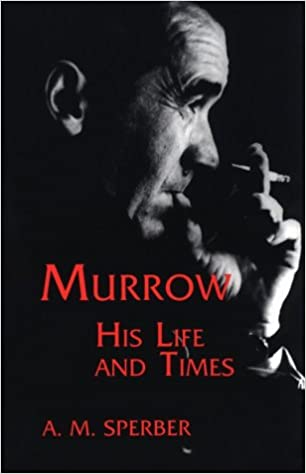 Murrow: His Life and Times (Communications and Media Studies)