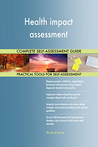 Health impact assessment Toolkit: best-practice templates, step-by-step work plans and maturity diagnostics (Health Assessment Template Best Practice)